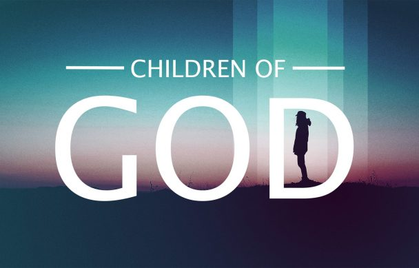 We are… Children of God