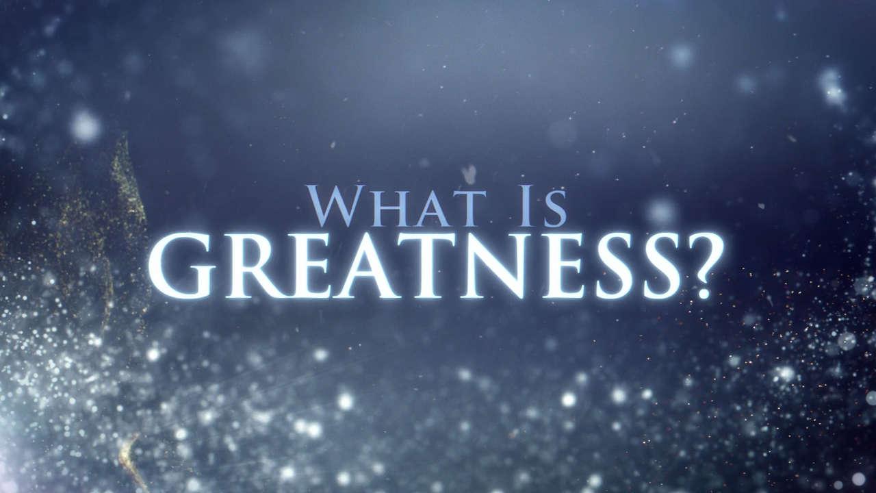 Rethinking… Greatness